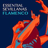 Essential Sevillanas: Flamenco de Various Artists