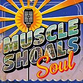 Muscle Shoals Soul von Various Artists