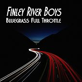 Bluegrass Full Throttle von Finley River Boys