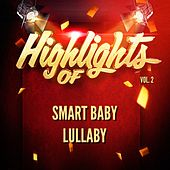 Highlights of Smart Baby Lullaby, Vol. 2 de Smart Baby Lullaby