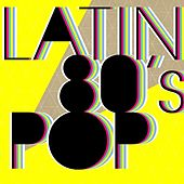Latin 80's Pop by Various Artists