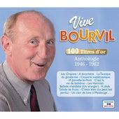 Vive Bourvil, 100 titres d'or (Anthologie 1946-1962) von Bourvil