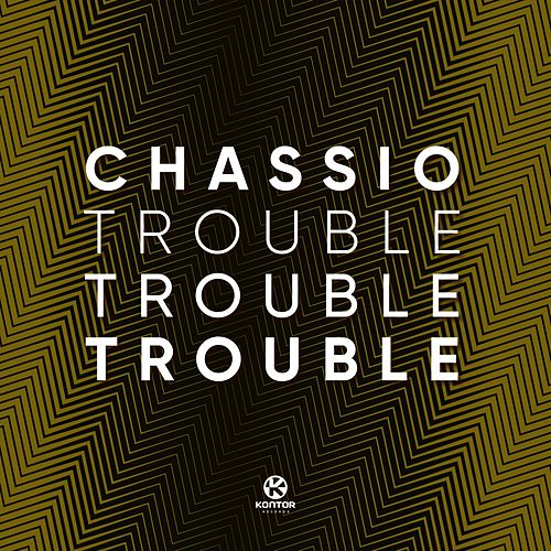 Trouble, Trouble, Trouble! von Chassio