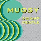 Swamp People by Mugsy