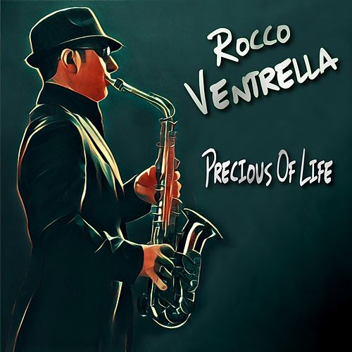 Precious of Life by Rocco Ventrella