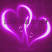 Love and HipHop by Rolemodel