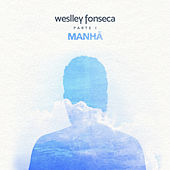 Manhã, Pt. I by Weslley Fonseca