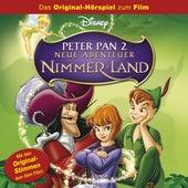 Peter Pan 2 - Neue Abenteuer in Nimmerland (Das Original-Hörspiel zum Film) von Disney - Peter Pan