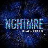 Prelude / Burnout by NGHTMRE