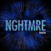 Touch by NGHTMRE