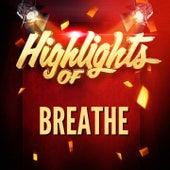 Highlights of Breathe de Breathe