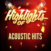 Highlights of Acoustic Hits, Vol. 1 by Acoustic Hits