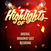Highlights of Original Broadway Cast Recording by Original Broadway Cast Recording