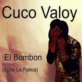 El Bombon (Sube La Patica) by Cuco Valoy