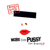 More Than Pussy - The Remix EP de Brazilian Girls