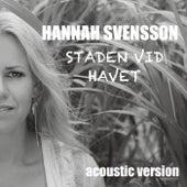 Staden vid havet (Acoustic Version) by Hannah Svensson