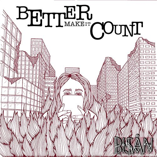 Better Make It Count by Bisån