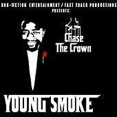 Chase the Crown by Young Smoke