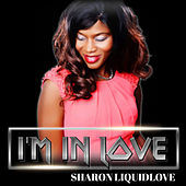 I'm in Love by Sharon Liquidlove