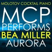 MCP Performs Bea Miller: Aurora von Molotov Cocktail Piano