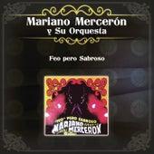 Feo Pero Sabroso by Mariano Mercerón Y Su Orquesta