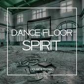 Dance Floor Spirits, Vol. 1 de Various Artists
