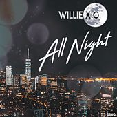 All Night by Willie X.O