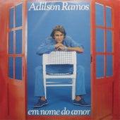 Em Nome do Amor de Adílson Ramos