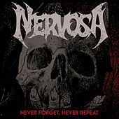 Never Forget, Never Repeat by Nervosa