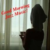 Good Morning Jazz Music! di Various Artists