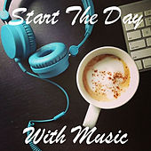 Start The Day With Music von Various Artists