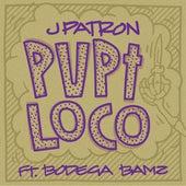 Pvpi Loco (feat. Bodega Bamz) by J.Patron