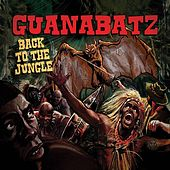 Back to the Jungle by The Guana Batz