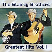 Greatest Hits Vol. 1 (All Tracks Remastered 2018) von The Stanley Brothers