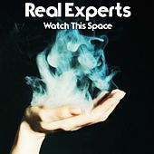 Watch This Space by Real Experts