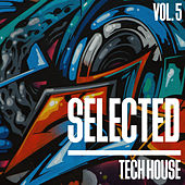 Selected Tech House, Vol. 5 von Various Artists