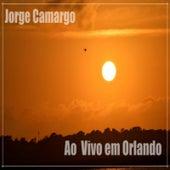 Ao Vivo em Orlando by Jorge Camargo