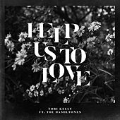 Help Us To Love by Tori Kelly