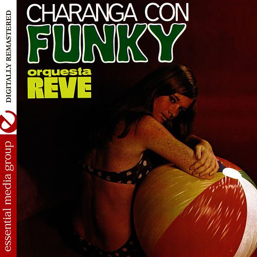 Charanga Con Funky (Digitally Remastered) by Orquesta Reve