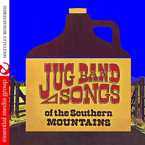 Jug Band Songs Of The Southern Mountains (Digitally Remastered) by The Even Dozen Jug Band