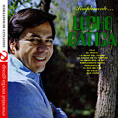 Simplemente… Lucho Gatica (Digitally Remastered) by Lucho Gatica