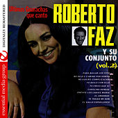 Ultimos Boleros Que Canto Vol. 2 (Digitally Remastered) by Conjunto Roberto Faz