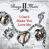 I Can't Make You Love Me by Boyz II Men
