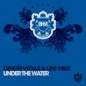 Under The Water von Dimitri Vegas & Like Mike