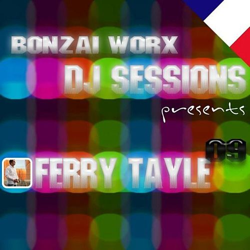 Bonzai Worx - DJ Sessions 09 - mixed by Ferry Tayle von Various Artists