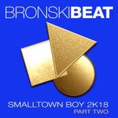 Smalltown Boy 2k18 Part 2 - EP von Bronski Beat