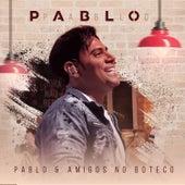 Pablo & Amigos No Boteco (Ao Vivo) de Pablo