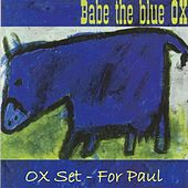 Ox Set: For Paul von Babe The Blue Ox
