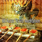 60 Auras To Aid Meditation de Meditación Música Ambiente