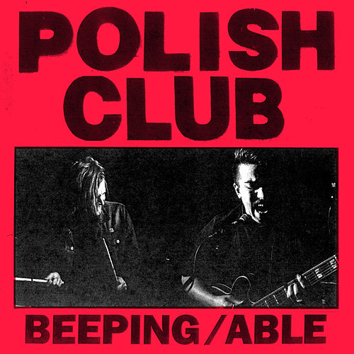 Beeping/Able (Double A Side) by Polish Club